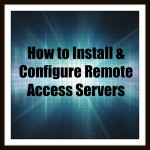 Install Remote Access Servers